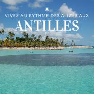 Croisiere Antilles : pour en prendre plein la vue !