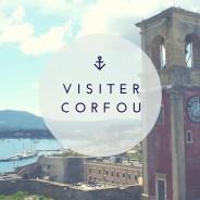 Visiter Corfou : les 5 lieux incontournables