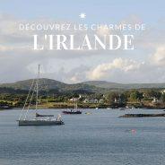 Croisière Irlande de l'Ouest : les plus belles escales