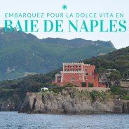 Croisière en baie de Naples : top 5 des escales immanquables