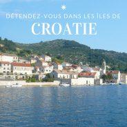Croisière en Croatie : top 5 des escales les plus paisibles