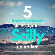 Les 5 bonnes raisons de visiter les Scilly en voilier