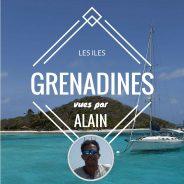 Les îles Grenadines en catamaran, vues par… Alain, skipper pro