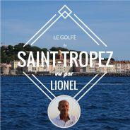Le golfe de Saint-Tropez, vu par… Lionel, skipper pro